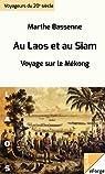 Au Laos et au Siam.  Voyage sur le Mékong par Bassenne