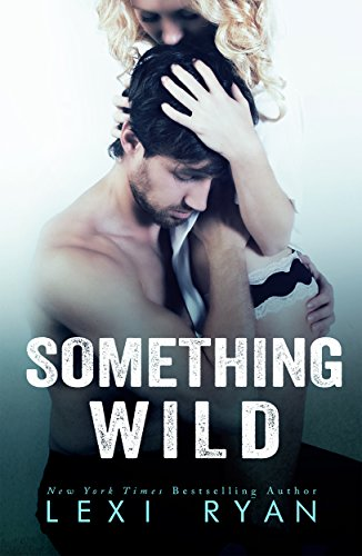 Something Wild (Reckless and Real)
