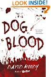Dog Blood (Hater Trilogy, Book 2) (Hater series)