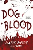 Dog Blood (Hater Trilogy, Book 2)
