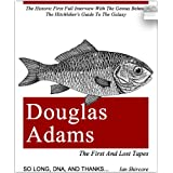 Douglas Adams: The First and Lost Tapesby Ian Shircore