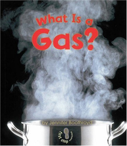 What Is a Gas? (First Step Nonfiction States of Matter Series)