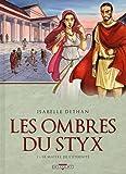 Les Ombres du Styx T01 Le Maître de l'éternité