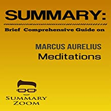 Summary: Brief Comprehensive Guide on Marcus Aurelius: Meditations: Summary Zoom, Book 19 Audiobook by  Summary Zoom Narrated by Doron Alon