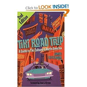 Tiki Road Trip: A Guide to Tiki Culture in North America ...