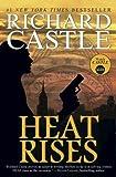 Richard Castle Heat Rises (Nikki Heat Series Book Three)