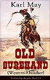 Old Surehand (Western-Klassiker) - Vollst�ndige Ausgabe: Band 1-3: Historische Abenteuerromane