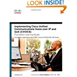 Implementing Cisco Unified Communications Voice over IP and QoS (Cvoice) Foundation Learning Guide: (CCNP Voice...