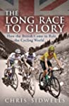 The Long Race to Glory: How the Briti...