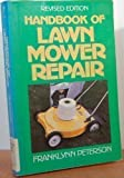 Handbook of Lawn Mower Repair (Revised Edition) (0399509852) by Franklynn Peterson