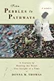From Pebbles to Pathways: A Journey of Healing the Heart One Insight at a Time