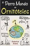 El perro mundo de Ornitoteles