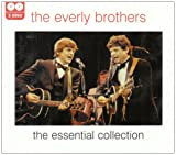 Everly Brothers The Essential Collection