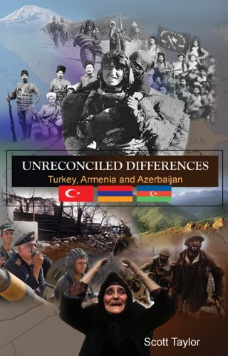 Unreconciled Differences: Turkey, Armenia and Azerbaijan