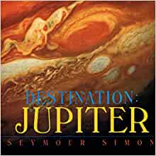 Destination: Jupiter: Seymour Simon: 9780064437592: Amazon ...