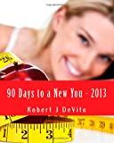 90 Days to a New You: 2013 Edition