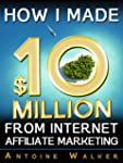 How I Made $10 Million From Internet...