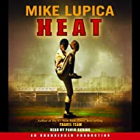 Heat (       UNABRIDGED) by Mike Lupica Narrated by Paolo Andino