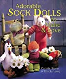img - for Adorable Sock Dolls to Make & Love by Connie Stone (2000-10-01) book / textbook / text book