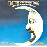 Last the Whole Night Long: 50 Non-Stop Party Great From James Last