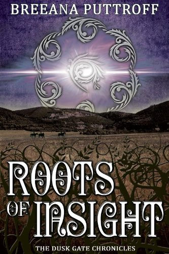 Roots of Insight (Dusk Gate Chronicles -- Book Two)