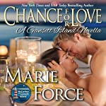 Chance for Love: McCarthys of Gansett Island, Book 10.5 (       UNABRIDGED) by Marie Force Narrated by Holly Fielding
