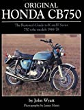 img - for Original Honda Cb750: The Restorer's Guide to K & F Series 750 Sohc Models, 1968-1978. by John Wyatt book / textbook / text book