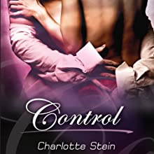 Control (       UNABRIDGED) by Charlotte Stein Narrated by Janice Enright
