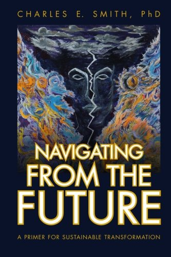 Navigating From the Future: A Primer for Sustainable Transformation