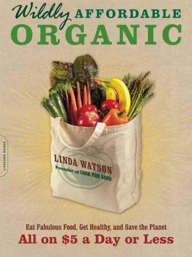 wildly-affordable-organic-eat-fabulous-food-get-healthy-and-save-the-planet-all-on-5-a-day-or-less-b