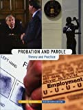 Probation And Parole (Theory and Practice)