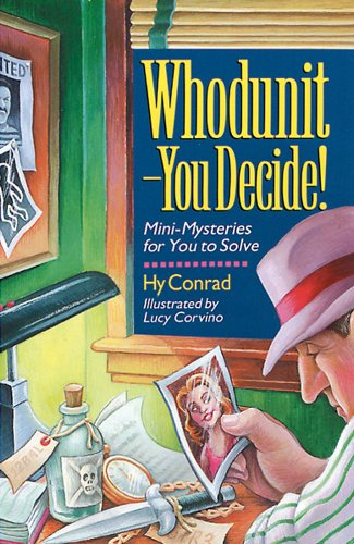 Whodunit - You Decide! Mini-Mysteries for You to Solve