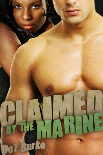Claimed by the Marine (BWWM Interracial Romance) by Dez Burke