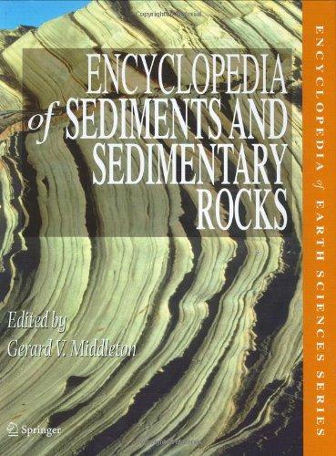 Encyclopedia Of Sediments And Sedimentary Rocks (Encyclopedia Of Earth Sciences Series)