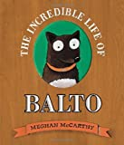 img - for The Incredible Life of Balto book / textbook / text book