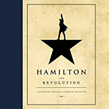 Hamilton: The Revolution Audiobook by Lin-Manuel Miranda, Jeremy McCarter Narrated by To Be Announced
