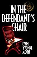 In the Defendant's Chair [Kindle Edition]