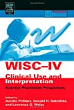 img - for WISC-IV Clinical Use and Interpretation: Scientist-Practitioner Perspectives (Practical Resources for the Mental Health Professional) book / textbook / text book