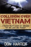 Collision Over Vietnam: A Fighter Pilot's Story of Surviving the ARC Light One Tragedy