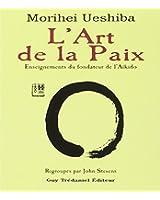 L'art de la paix : Enseignements du fondateur de l'aïkido