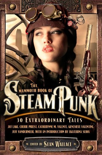 The Mammoth Book of Steampunk (Mammoth Books)
