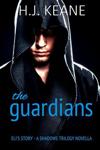 The Guardians - Eli's Story: A Shadows Novella (Shadows Trilogy)
