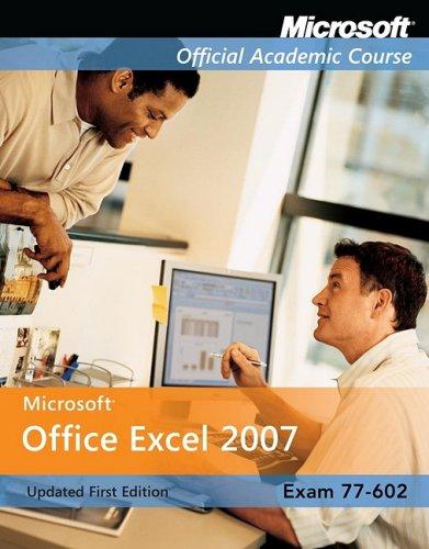Microsoft Office Excel 2007: Exam 77-602 (Microsoft...