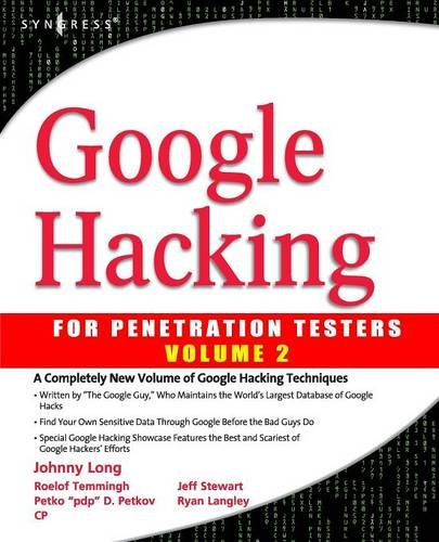 Google Hacking for Penetration Testers, Volume 2: vol. 2