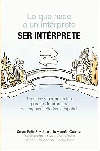 Lo que hace a un interprete SER INTERPRETE, Técnicas y herramientas para los intérpretes de lenguas señadas y español  51JdpS3yzPL._SX329_BO1,204,203,200_