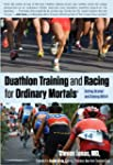 Duathlon Training and Racing for Ordi...