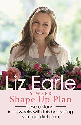 liz-earles-6-week-shape-up-plan-lose-a-stone-in-six-weeks-with-this-bestselling-summer-diet-plan-wel