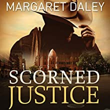 Scorned Justice (       UNABRIDGED) by Margaret Daley Narrated by Carly Robins