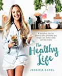 The Healthy Life: A complete plan for...