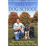 Dima's Dog School: The Foolproof New Way to Train Your Dog ~ Dima Yeremenko
